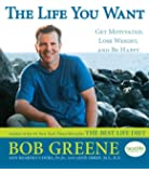 The Life You Want: Get Motivated, Lose Weight, and Be Happy (Thorndike Press Large Print Health, Home & Learning)