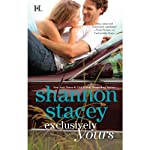 Exclusively Yours (       UNABRIDGED) by Shannon Stacey Narrated by Lauren Fortgang