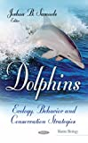 img - for Dolphins: Ecology, Behavior and Conservation Strategies (Marine Biology) book / textbook / text book