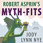 Robert Asprin's Myth-Fits: Myth-Adventures, Book 20   Jody Lynn Nye