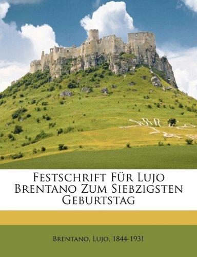 Festschrift Fur Lujo Brentano Zum Siebzigsten Geburtstag