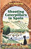 img - for Shooting Caterpillars in Spain: Two Innocents Aboard in Andalucia book / textbook / text book