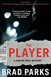 Brad Parks The Player: A Mystery (Carter Ross Mysteries)