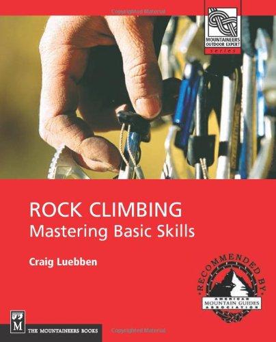 Rock Climbing: Mastering Basic Skills (Mountaineers...