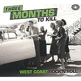 Three Months To Kill West Coast Rock N Roll