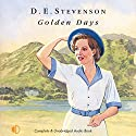 Golden Days: Further Leaves from Mrs Tim's Journal Audiobook by D. E. Stevenson Narrated by Hilary Neville