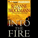Into the Fire: Troubleshooters, Book 13 (       UNABRIDGED) by Suzanne Brockmann Narrated by Patrick G. Lawlor, Renée Raudman