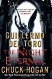 The Night Eternal: Book Three of the Strain Trilogy: Written by Guillermo Del Toro, 2011 Edition, Publisher: William Morrow [Hardcover]