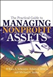img - for The Practical Guide to Managing Nonprofit Assets by Schneider, William F., DiMeo, Robert A., Benoit, Michael S. 1st edition (2005) Hardcover book / textbook / text book