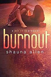 Burnout (Jack 'Em Up Series Book 0)