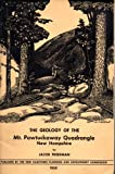 img - for The Geology of the Mt. Pawtuckaway Quadrangle - New Hampshire book / textbook / text book