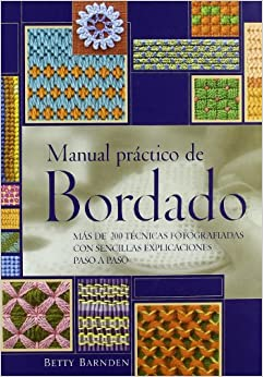 La Biblia Del Bordado / Practical Embroidery Manual (Ilustrados
