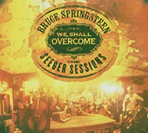 We Shall Overcome The Seeger Sessions [DualDisc]