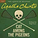 Cat Among the Pigeons: A Hercule Poirot Mystery (       UNABRIDGED) by Agatha Christie Narrated by Hugh Fraser