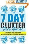 7 Day Clutter Free Guide - A Beginner...