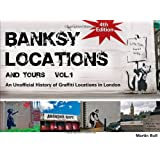 Banksy Locations (& Tours) Vol 1: An Unofficial History of Graffiti Locations in Londonby Martin Bull