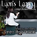 Lyon's Legacy: Catalyst Chronicles, Book 1 (       UNABRIDGED) by Sandra Ulbrich Almazan Narrated by Leah Frederick