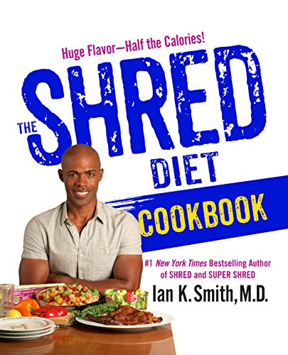 The Shred Diet Cookbook by Ian K. Smith
