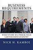 Business Requirements: What Every IP, Cyber & Tech Lawyer Should Know!