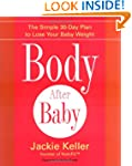 Body After Baby: The Simple 30-day Pl...