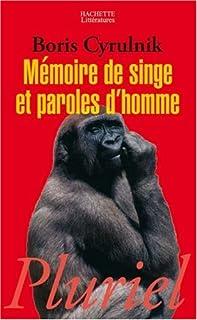 Mémoire de singe et paroles d'homme