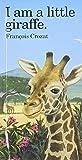 img - for I Am a Little Giraffe: Mini (Little Animal Miniature) book / textbook / text book