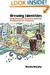 Brewing Identities: Globalisation, Gu...