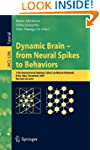 Dynamic Brain - from Neural Spikes to...