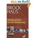 Brockhaus Weltgeschichte seit der Aufklärung. Von der Entstehung der USA bis zur Gegenwart