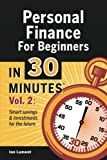img - for Personal Finance For Beginners In 30 Minutes, Volume 2: How to build savings and investments to secure your financial future book / textbook / text book
