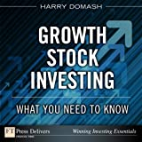 img - for Growth Stock Investing: What You Need to Know (FT Press Delivers Insights for the Agile Investor) book / textbook / text book