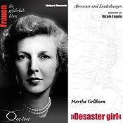 Martha Gellhorn - Desaster girl (Frauen - Abenteuer und Entdeckungen) | Edelgard Abenstein