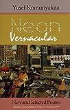 By Yusef Komunyakaa Neon Vernacular: New and Selected Poems (Wesleyan Poetry Series) (1st)