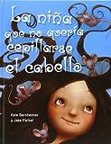 La nina que no queria cepillarse el cabello (Spanish Edition) (Picarona)