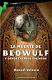 La muerte de Beowulf y otros cuentos vikingos / The Death of Beowulf and Other Viking Stories (Tombooktu Fantasia)