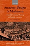 img - for Amazons, Savages, and Machiavels: Travel and Colonial Writing in English, 1550-1630: An Anthology [20 September 2001] book / textbook / text book
