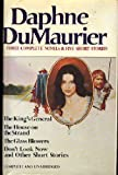 Daphne Du Maurier: Three Complete Novels & Five Short Stories (The King