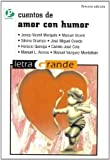 img - for Cuentos de amor con humor / Love Stories with Humor (Letra Grande / Large Print) (Spanish Edition) by Josep-Vicent Marques (2008-06-08) book / textbook / text book