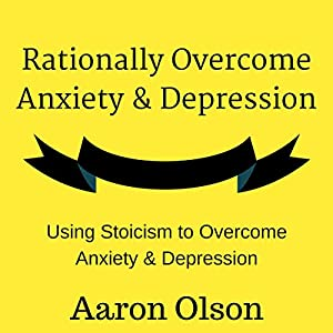 Rationally Overcome Anxiety & Depression Audiobook