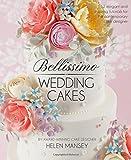 Bellissimo Wedding Cakes: 12 Elegant and Inspiring Tutorials for the Contemporary Cake Designer