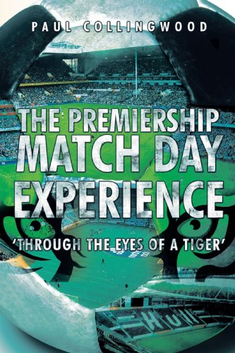 The Premiership Match Day Experience: Through the Eyes of a Tiger