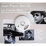 Jean-Pierre Melville : Le Cercle Noir