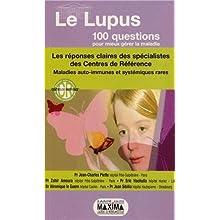 Le lupus : Les réponses claires des spécialistes des Centres de Référence Maladies auto-immunes et systémiques...