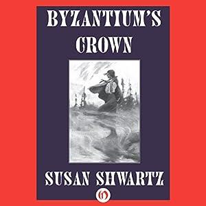 Byzantium's Crown Audiobook