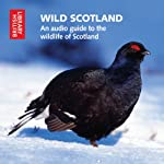 Wild Scotland: An Audio Guide to the Unique Wildlife of Scotland | Cheryl Tipp