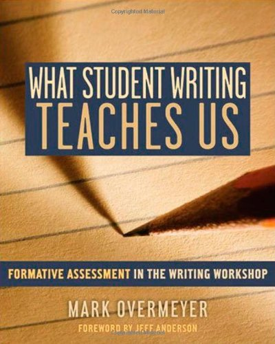 What Student Writing Teaches Us: FOrmative Assessment in...