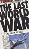 The Last World War (0743457897) by Dayton Ward