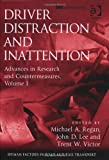 Driver Distraction and Inattention: Advances in Research and Countermeasures (Human Factors in Road and Rail Transport)