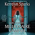 How To Marry a Millionaire Vampire: Love at Stake, Book 1 Audiobook by Kerrelyn Sparks Narrated by Suzanne Cypress