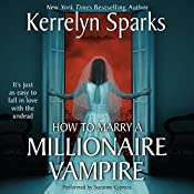 How To Marry a Millionaire Vampire: Love at Stake, Book 1 | Kerrelyn Sparks